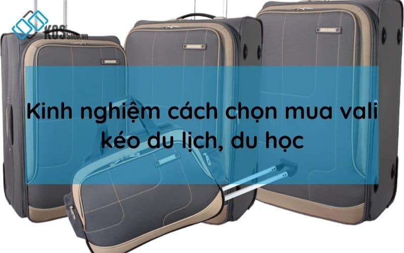 Kinh nghiệm mua vali du lịch