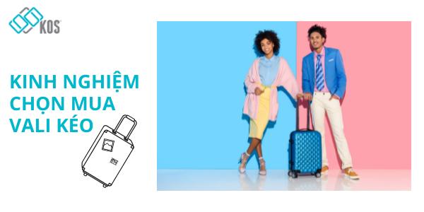 Kinh nghiệm chọn mua vali kéo ưng ý