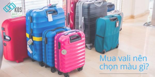 Mua vali nên chọn màu gì đẹp